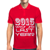 New Years Eve 2016 So Last year Mens Polo
