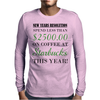 NEW YEARS RESOLUTION Mens Long Sleeve T-Shirt