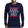 NEW__God_First_Bro__T_Shirt_Religious_Humor_Lord_Tee Mens Long Sleeve T-Shirt