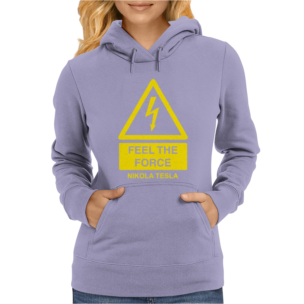 Nikola TeslaFeel The Force Womens Hoodie