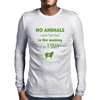 No animals harmed Mens Long Sleeve T-Shirt