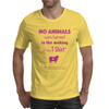 No animals were harmed Mens T-Shirt