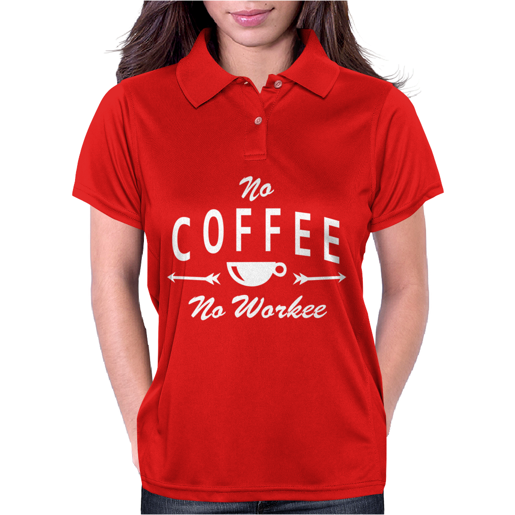 No Coffee No Workee Womens Polo