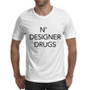 NO DESIGNER DRUGS Mens T-Shirt