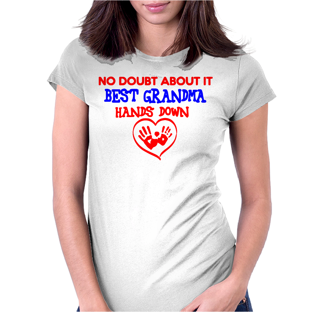No Doubt About It Best Grandma Hands Down Womens Fitted T-Shirt