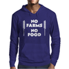 No Farms No Food Mens Hoodie