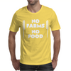 No Farms No Food Mens T-Shirt