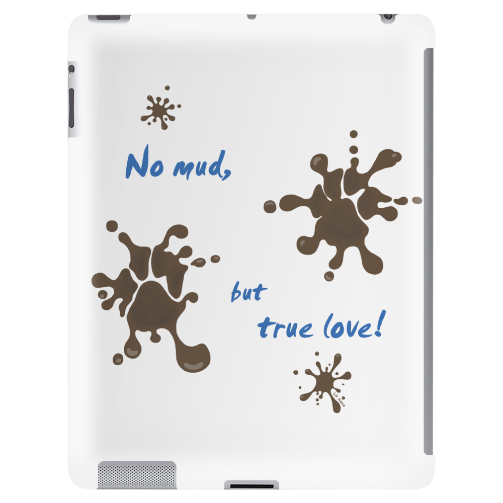 No mud, but true love Tablet