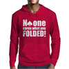 No One Cares What You Folded Mens Hoodie