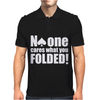 No One Cares What You Folded Mens Polo