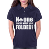 No One Cares What You Folded Womens Polo