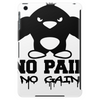 No Pain No Gain Penguin Tablet
