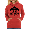 No Pain No Gain Penguin Womens Hoodie