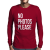 No Photos Please Mens Long Sleeve T-Shirt