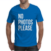 No Photos Please Mens T-Shirt