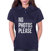 No Photos Please Womens Polo