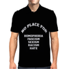 No Place For Homophobia Sexism Racism Hate Mens Polo