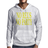 No Reus No Party Mens Hoodie
