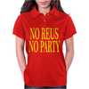No Reus No Party Womens Polo