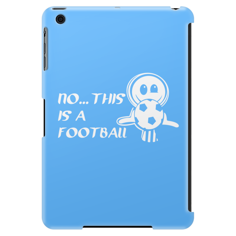No This Is A Football Funny Humor Geek Tablet