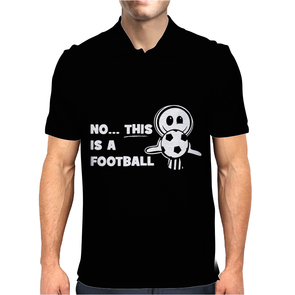 No This Is A Football Mens Polo