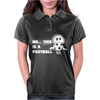 No This Is A Football Womens Polo