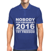 NOBODY FOR PRESIDENT TRY FREEDOM ANARCHY Mens Polo