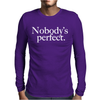 Nobody's Perfect Slogan Mens Long Sleeve T-Shirt