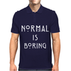 Normal Is Boring Mens Polo