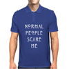 NORMAL PEOPLE SCARE ME Mens Polo