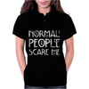 Normal People Scare Me. Womens Polo