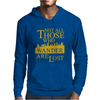 Not All Those Who Wander Are Lost Mens Hoodie