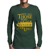 Not All Those Who Wander Are Lost Mens Long Sleeve T-Shirt