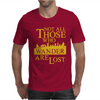 Not All Those Who Wander Are Lost Mens T-Shirt