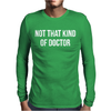 Not that kind of doctor Mens Long Sleeve T-Shirt