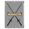 Not Today Tablet (vertical)