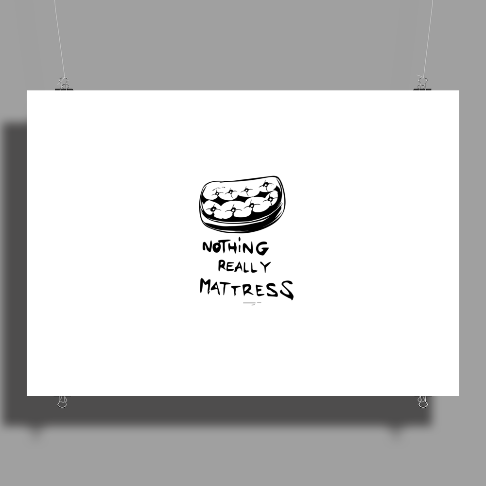 Nothing really mattress Poster Print (Landscape)