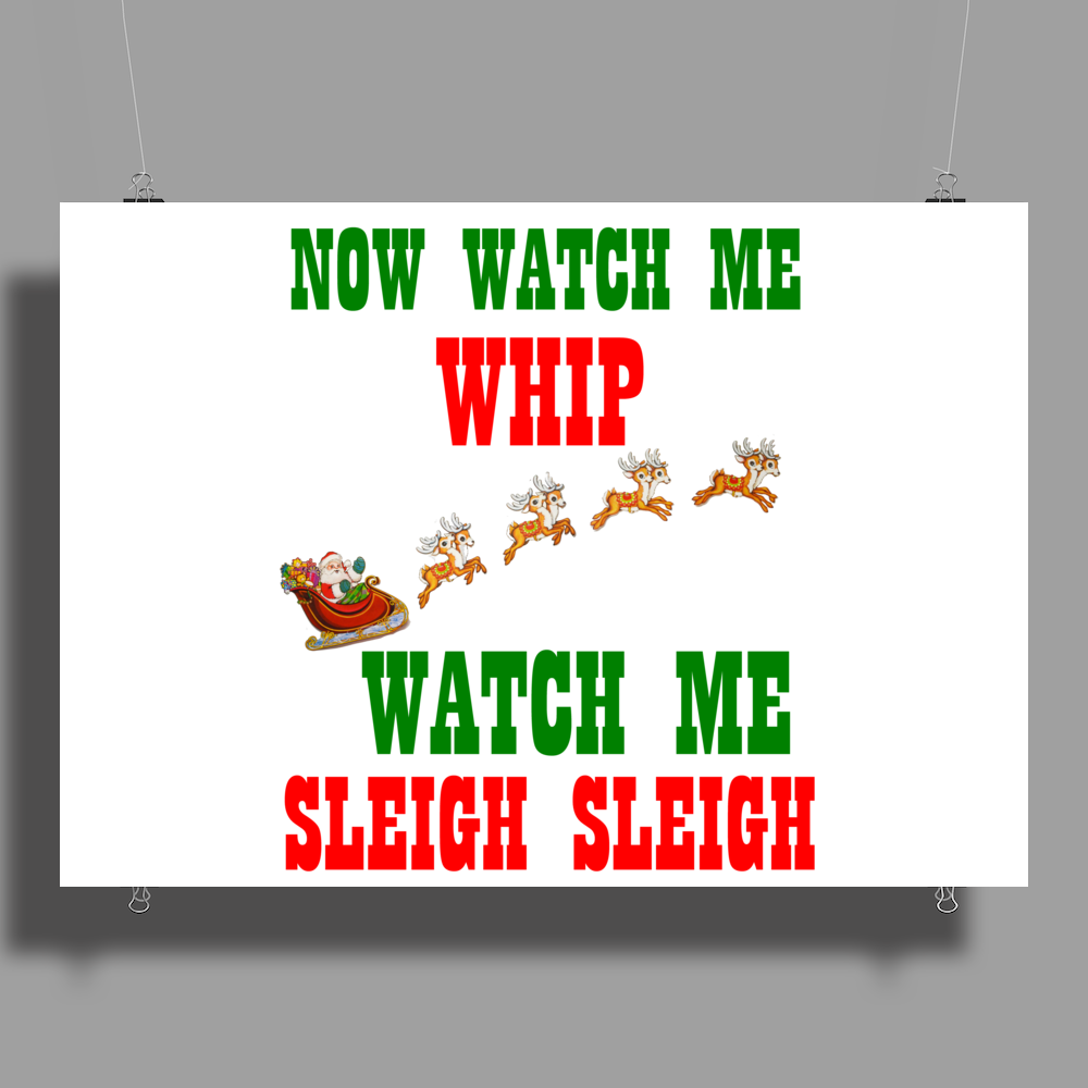 NOW WATCH ME WHIP WATCH ME SLEIGH SLEIGH Poster Print (Landscape)