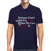 Nurses can't fix stupid but we can sedate it Mens Polo