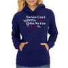 Nurses can't fix stupid but we can sedate it Womens Hoodie