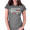 Nurses can't fix stupid Womens Fitted T-Shirt