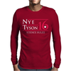 Nye Tyson '16 Science Rules Mens Long Sleeve T-Shirt