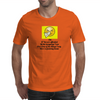Oh! If you are offended by the language I use and some of the things I say.Here's a fucking tissue Mens T-Shirt