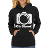 Oh Shoot Camera. Womens Hoodie