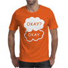 OKAY OKAY Mens T-Shirt