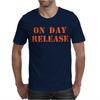 ON DAY RELEASE Mens T-Shirt