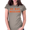 ON DAY RELEASE Womens Fitted T-Shirt