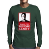 on Stewart Rally to Restore Sanity Funny Mens Long Sleeve T-Shirt