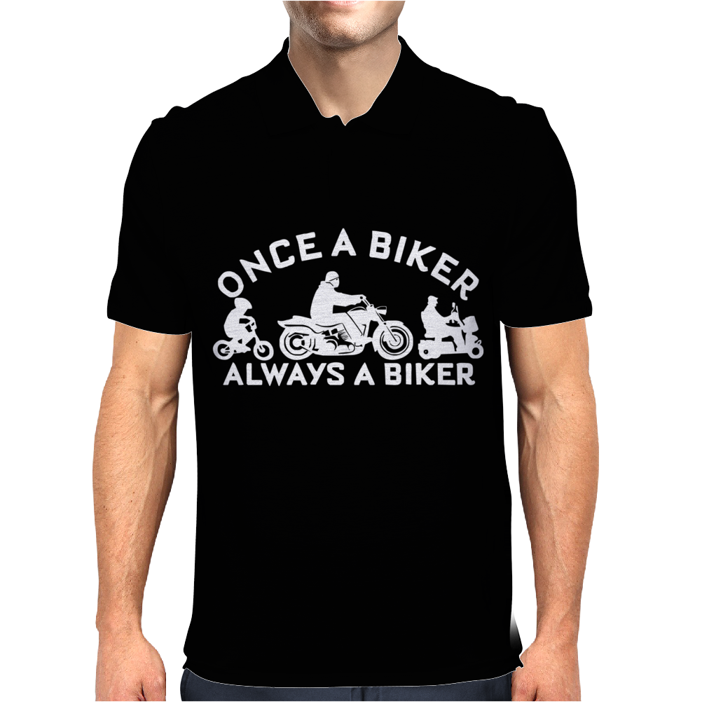 Once a Biker Always a Biker Motorcycle Mens Polo