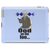 Ood on the loo... Tablet (horizontal)